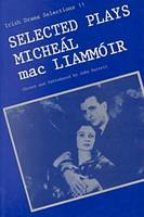 Selected Plays of Miche Al MAC Liamm Oir - Irish Drama Selections (Paperback)