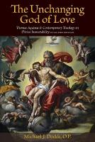 The Unchanging God of Love: Thomas Aquinas and Contemporary Theology on Divine Immutability (Paperback)