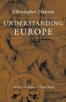 Understanding Europe - Works of Christopher Dawson (Paperback)