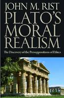Plato's Moral Philosophy: The Discovery of the Presuppositions of Ethics (Hardback)