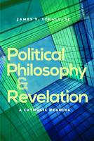 Political Philosophy and Revelation: A Catholic Reading (Paperback)