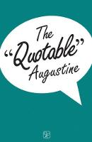 The Quotable Augustine (Paperback)