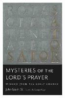 Mysteries of the Lord's Prayer: Wisdom from the Early Church (Paperback)