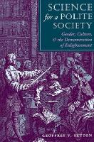 Science For A Polite Society: Gender, Culture, And The Demonstration Of Enlightenment (Paperback)