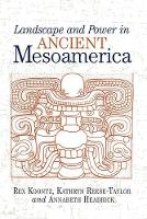 Landscape And Power In Ancient Mesoamerica (Paperback)