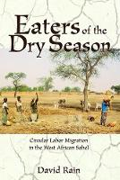Eaters Of The Dry Season: Circular Labor Migration In The West African Sahel (Paperback)