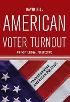 American Voter Turnout: An Institutional Perspective (Paperback)
