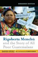 Rigoberta Menchu and the Story of All Poor Guatemalans: New Foreword by Elizabeth Burgos (Paperback)