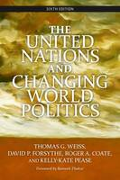 The United Nations and Changing World Politics (Paperback)