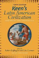 Keen's Latin American Civilization, Volume 1