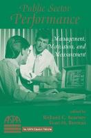 Public Sector Performance: Management, Motivation, And Measurement (Paperback)