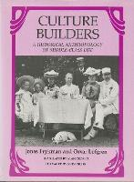 Culture Builders: A Historical Anthropology of Middle Class Life (Paperback)