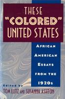 """These """"""""Colored"""""""" United States: African American Essays from the 1920s (Paperback)"""