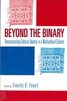 Beyond the Binary: Reconstructing Cultural Identity in a Multicultural Context (Paperback)