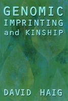 Genomic Imprinting and Kinship - Rutgers Series in Human Evolution (Paperback)
