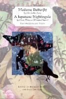 Madame Butterfly AND A Japanese Nightingale;Two Orientalist Texts (Paperback)
