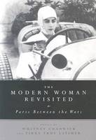 The Modern Woman Revisited: Paris between the Wars (Paperback)