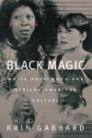 Black Magic: White Hollywood and African American Culture (Paperback)