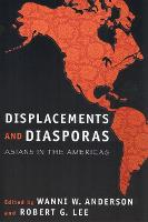 Displacements and Diasporas: Asians in the Americas (Paperback)