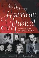 The Art of the American Musical: Conversations with the Creators (Paperback)
