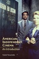 American Independent Cinema: An Introduction (Hardback)