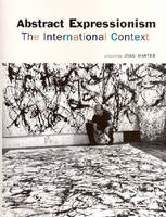Abstract Expressionism: The International Context (Paperback)