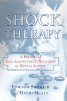 Shock Therapy: A History of Electroconvulsive Treatment in Mental Illness (Hardback)