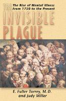 The Invisible Plague: The Rise of Mental Illness from 1750 to the Present (Paperback)