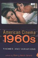 American Cinema of the 1960s: Themes and Variations - Screen Decades: American Culture/American Cinema (Paperback)