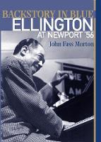 Backstory in Blue: Ellington at Newport '56 (Hardback)