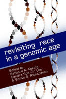 Revisiting Race in a Genomic Age - Studies in Medical Anthropology (Paperback)