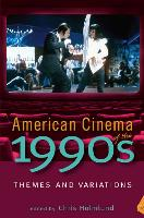 American Cinema of the 1990s: Themes and Variations - Screen Decades: American Culture/American Cinema (Paperback)