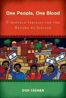 One People, One Blood: Ethiopian-Israelis and the Return to Judaism - Jewish Cultures of the World (Hardback)
