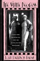 The white negress: Literature, minstrelry and the Black-Jewish imaginary (Hardback)