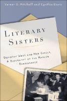 Literary Sisters: Dorothy West and Her Circle, A Biography of the Harlem Renaissance (Hardback)