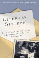 Literary Sisters: Dorothy West and Her Circle, A Biography of the Harlem Renaissance (Paperback)