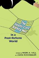 The Health Care Safety Net in a Post-Reform World (Hardback)
