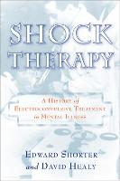 Shock Therapy: A History of Electroconvulsive Treatment in Mental Illness (Paperback)