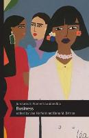 Junctures in Women's Leadership: Business - Junctures: Case Studies in Women's Leadership (Hardback)