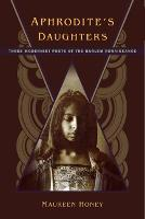 Aphrodite's Daughters: Three Modernist Poets of the Harlem Renaissance (Paperback)