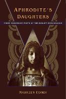 Aphrodite's Daughters: Three Modernist Poets of the Harlem Renaissance (Hardback)