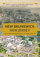 New Brunswick, New Jersey: The Decline and Revitalization of Urban America - Rivergate Regionals Collection (Hardback)