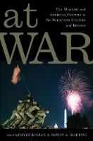 At War: The Military and American Culture in the Twentieth Century and Beyond - War Culture (Paperback)