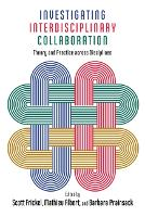 Investigating Interdisciplinary Collaboration: Theory and Practice across Disciplines - The American Campus (Paperback)