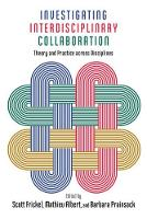 Investigating Interdisciplinary Collaboration: Theory and Practice across Disciplines - The American Campus (Hardback)