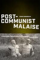 Post-Communist Malaise: Cinematic Responses to European Integration - Media Matters (Hardback)