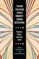 Teacher Education across Minority-Serving Institutions: Programs, Policies, and Social Justice (Hardback)