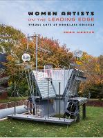Women Artists on the Leading Edge: Visual Arts of Douglass College (Hardback)