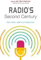 Radio's Second Century: Past, Present, and Future Perspectives (Hardback)