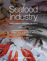 The Seafood Industry: Species, Products, Processing, and Safety (Hardback)